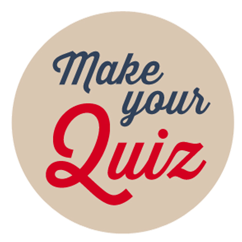 MAKE YOUR QUIZZ